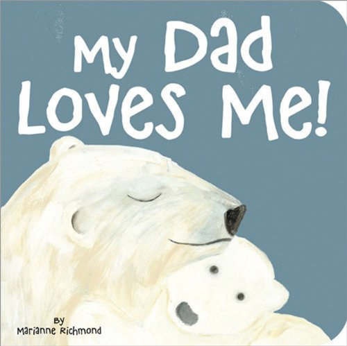 8 Books About Daddy Your Toddler Will Love Scholastic
