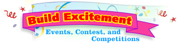 Build Excitement - Events, Contests, and Competitions