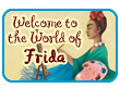 Welcome to the World of Frida