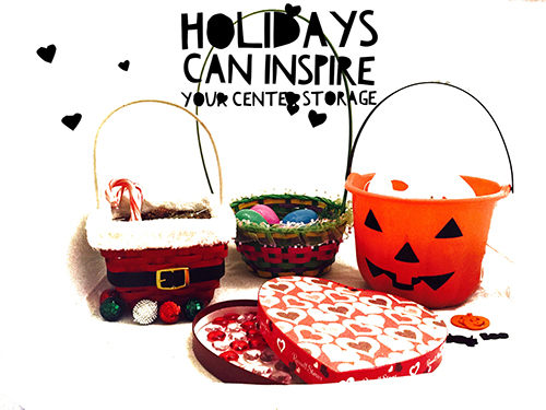 Holidays can inspire your center storage