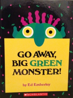 Go Away Big Green Monster!