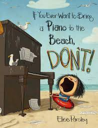 If You Ever Want to Bring a Piano to the Beach, DON'T! Cover