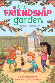 The Friendship Garden: Green Thumbs Up