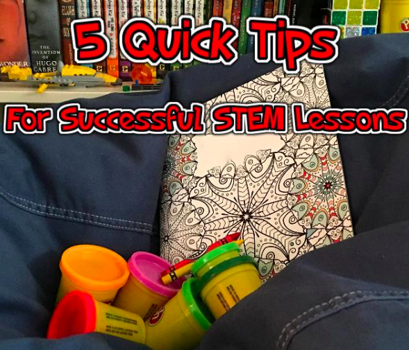 5 Quick Tips for Successful STEM Lessons