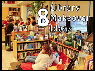 8 Library Makeover Ideas Scholastic