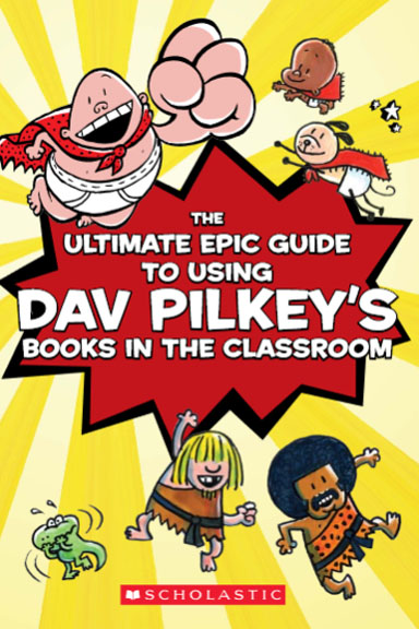 Dav Pilkey Ultimate Epic Teaching Guide