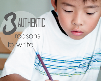 3 Cool, Clever, and Authentic Ways to Get Kids to Write
