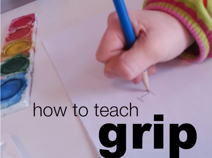 First Steps to Writing: Teach Grip
