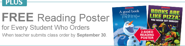 Free reading poster for every student who orders when teacher submits class order by september 30.