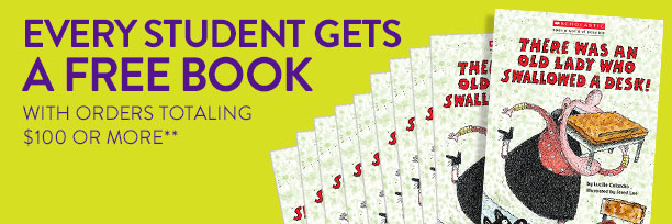 EVERY STUDENT GETS A FREE BOOK WITH ORDERS TOTALING $100 OR MORE**