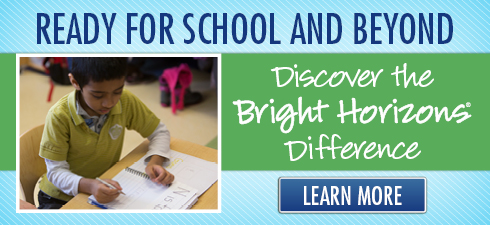 Ready For School and Beyond, Discover the Bright Horizons Difference