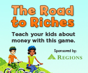 The Road to Riches, Teach your kids about money with this game. Sponsored by Regions