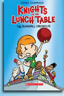 Knights of the Lunch Table 1: The Dogdeball Chronicles