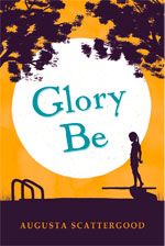 Book thumbnail: Glory Be, Augusta Scattergood