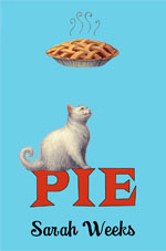 Book thumbnail: Pie, Sarah Weeks