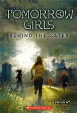 Book thumbnail: Tomorrow Girls #1: Behind the Gates, Eva Gray