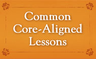 Common Core-Aligned Lessons