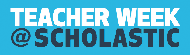 Teacher Week at Scholastic